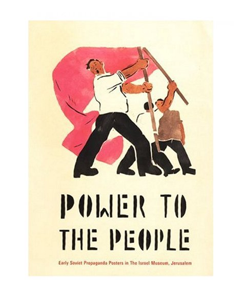 Power To The People Early Soviet Propaganda Posters In Israel Museum Jerusalem